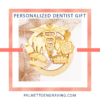 Personalized Dentist Gift