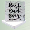 Best Dad Ever Coasters - Father's Day Gifts